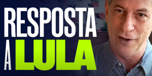 Ciro responde Lula